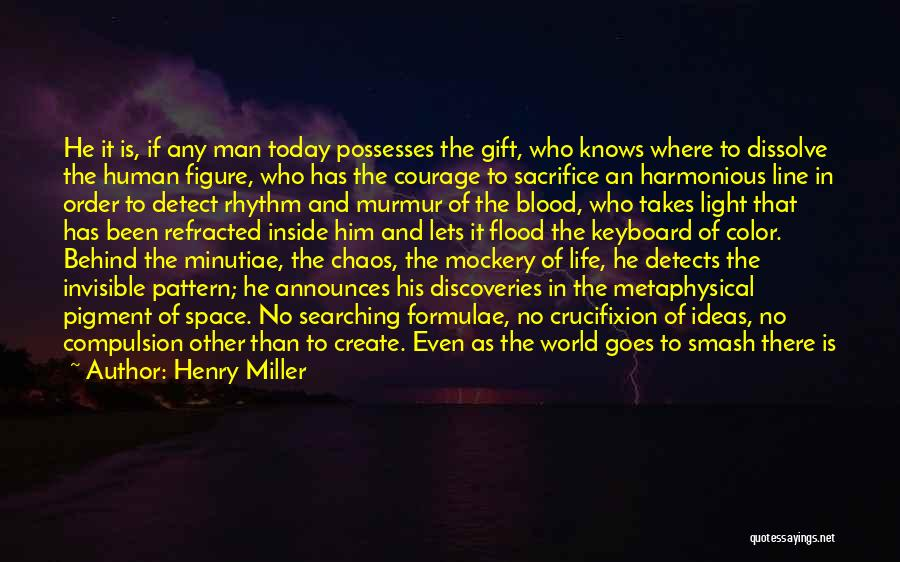 Order In Chaos Quotes By Henry Miller