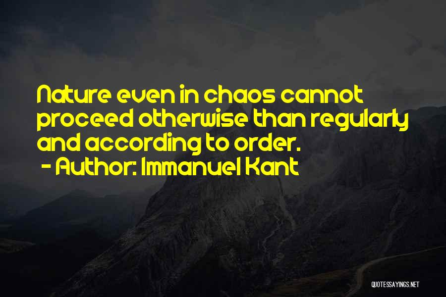 Order In Chaos Quotes By Immanuel Kant