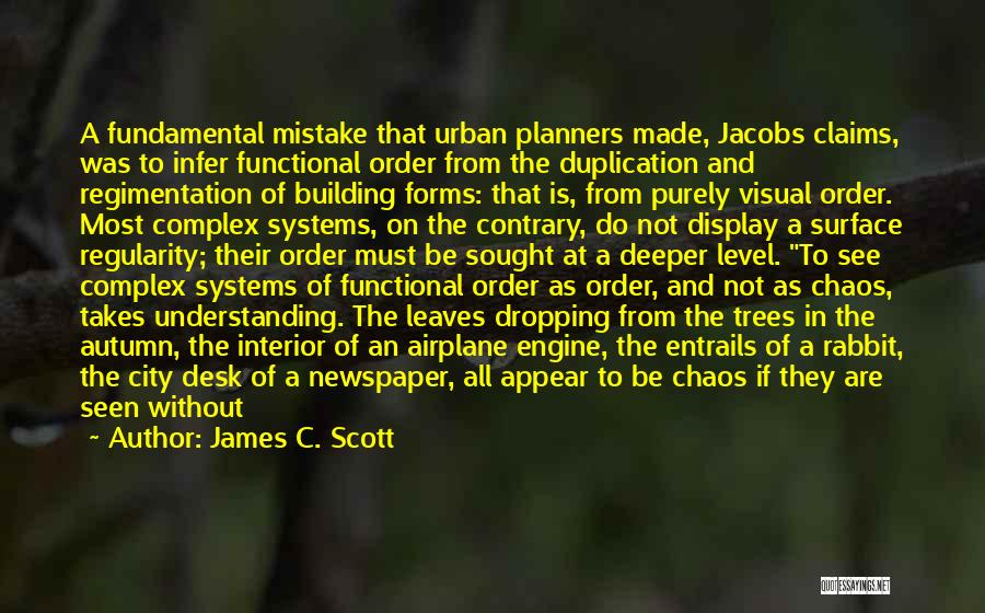 Order In Chaos Quotes By James C. Scott