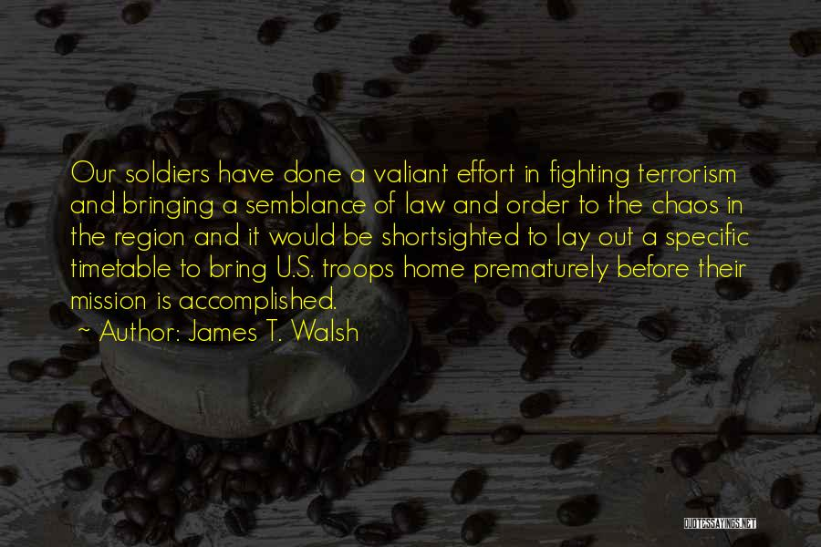 Order In Chaos Quotes By James T. Walsh