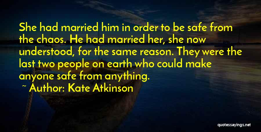 Order In Chaos Quotes By Kate Atkinson
