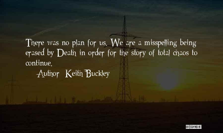Order In Chaos Quotes By Keith Buckley