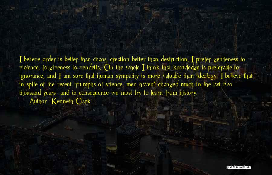 Order In Chaos Quotes By Kenneth Clark