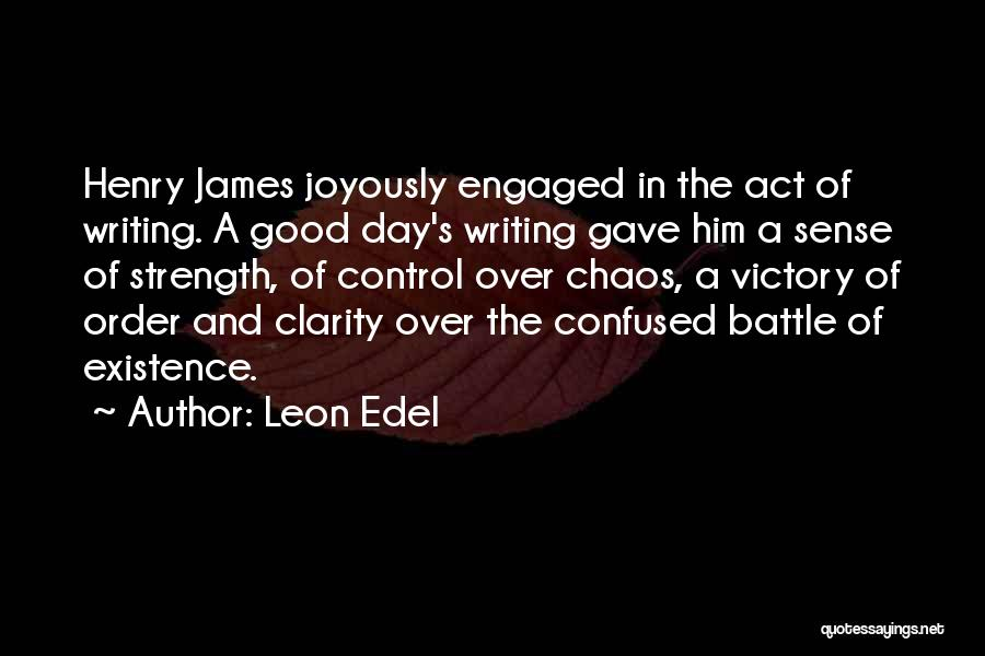 Order In Chaos Quotes By Leon Edel