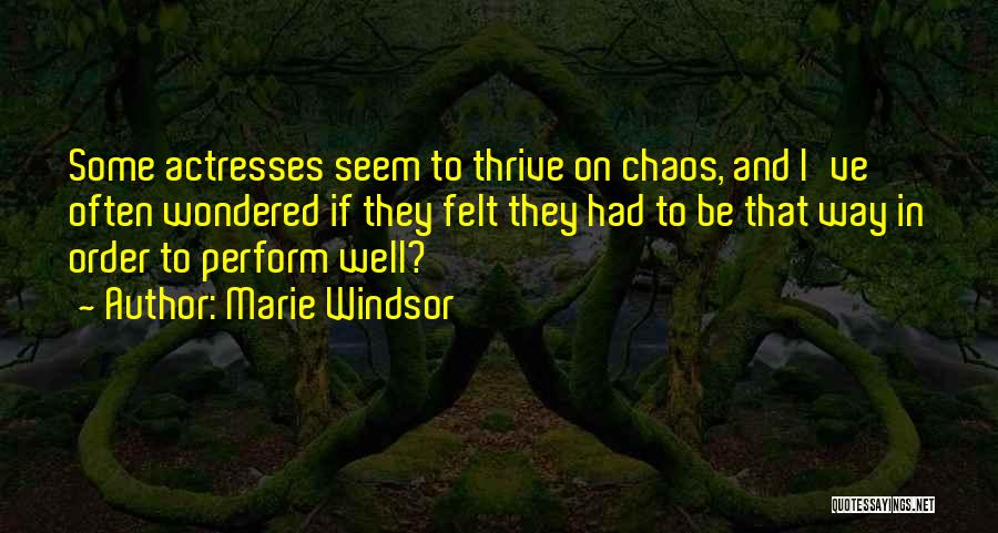 Order In Chaos Quotes By Marie Windsor