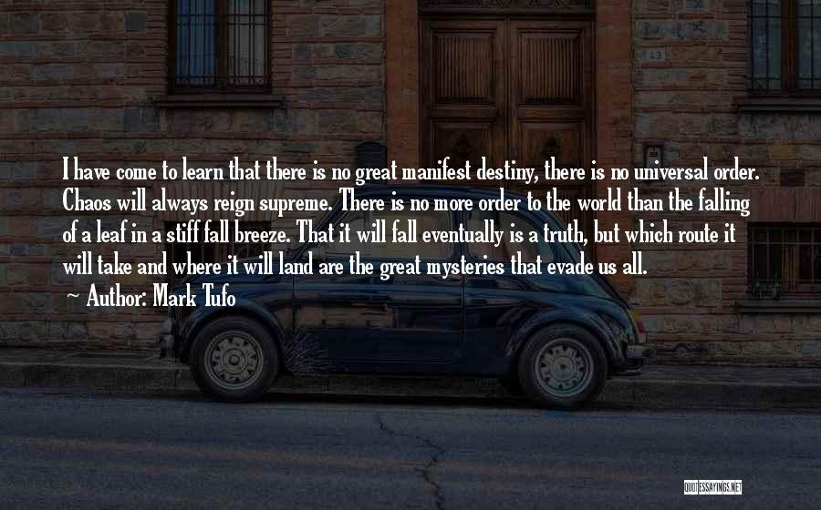 Order In Chaos Quotes By Mark Tufo
