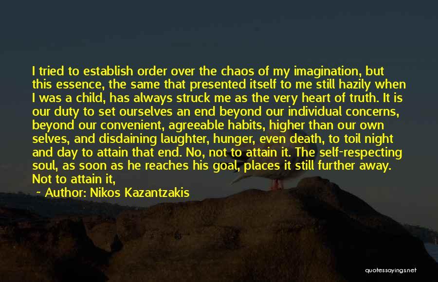 Order In Chaos Quotes By Nikos Kazantzakis