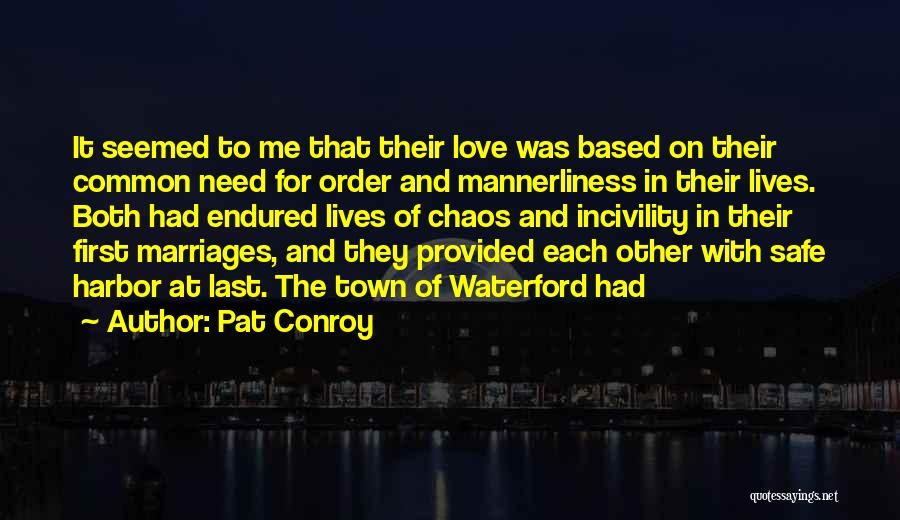 Order In Chaos Quotes By Pat Conroy