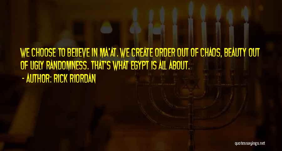Order In Chaos Quotes By Rick Riordan