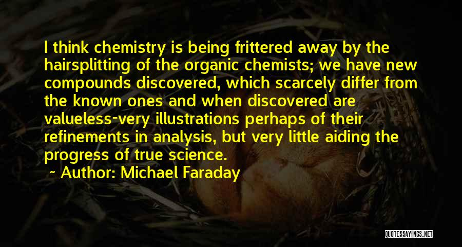 Top 41 Quotes & Sayings About Organic Chemistry