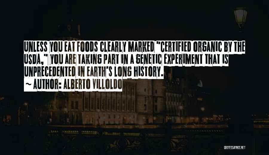 Organic Foods Quotes By Alberto Villoldo