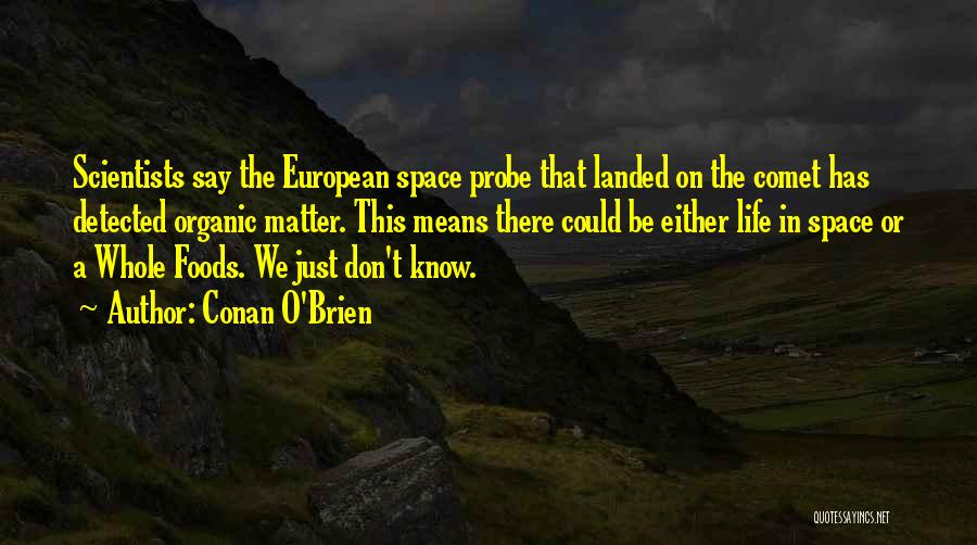 Organic Foods Quotes By Conan O'Brien