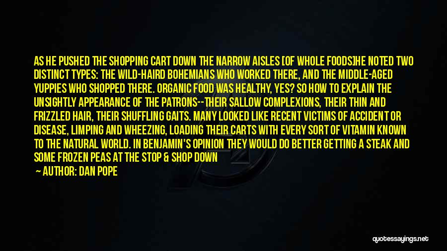 Organic Foods Quotes By Dan Pope