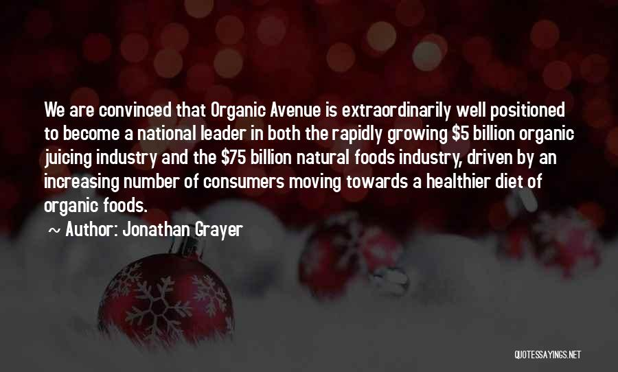 Organic Foods Quotes By Jonathan Grayer
