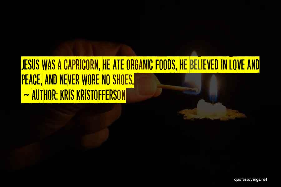 Organic Foods Quotes By Kris Kristofferson