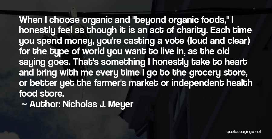 Organic Foods Quotes By Nicholas J. Meyer