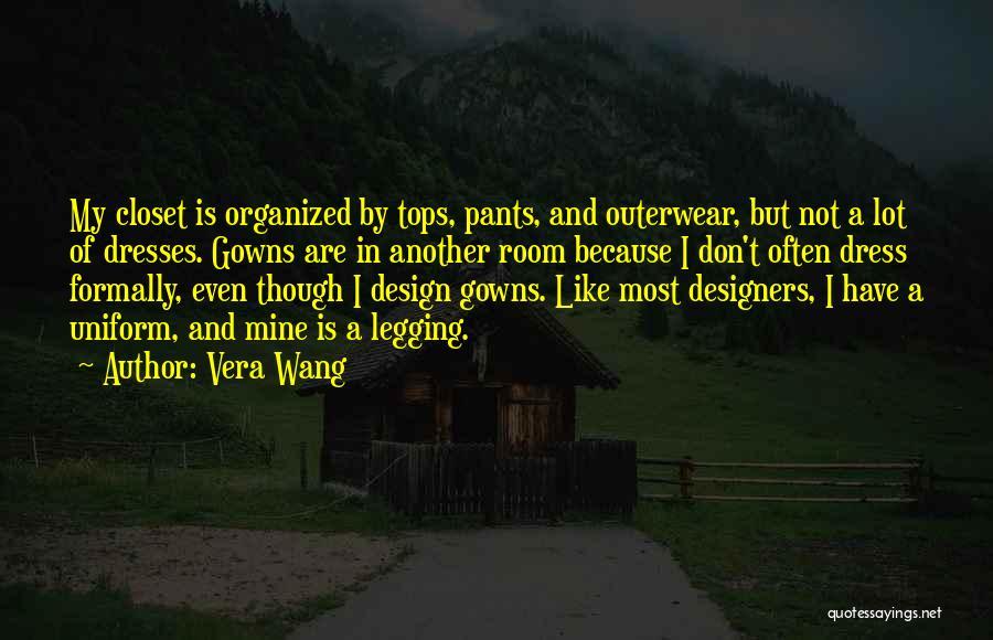 Organized Closet Quotes By Vera Wang