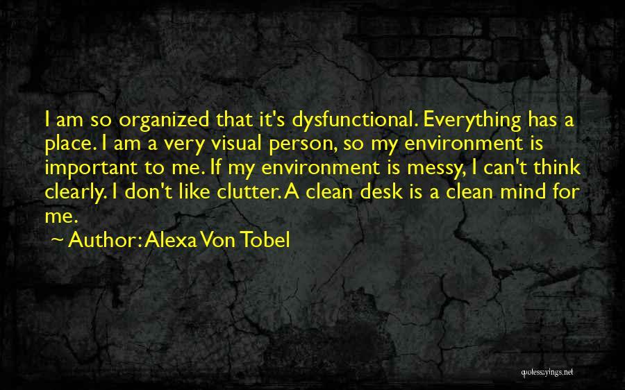 Organized Desk Quotes By Alexa Von Tobel