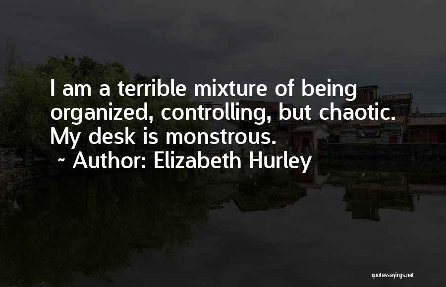Organized Desk Quotes By Elizabeth Hurley