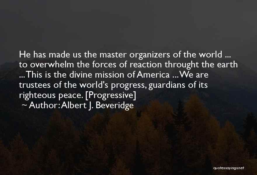 Organizers Quotes By Albert J. Beveridge