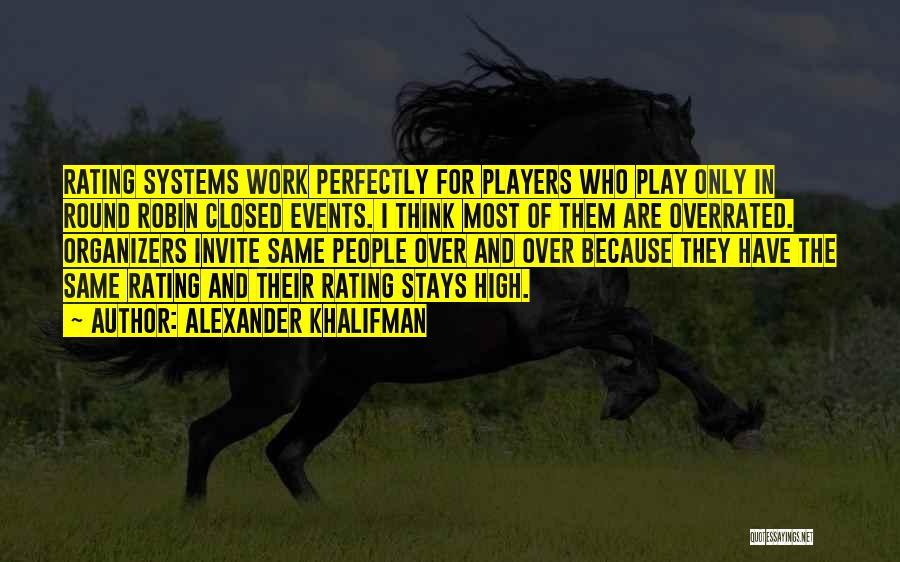 Organizers Quotes By Alexander Khalifman
