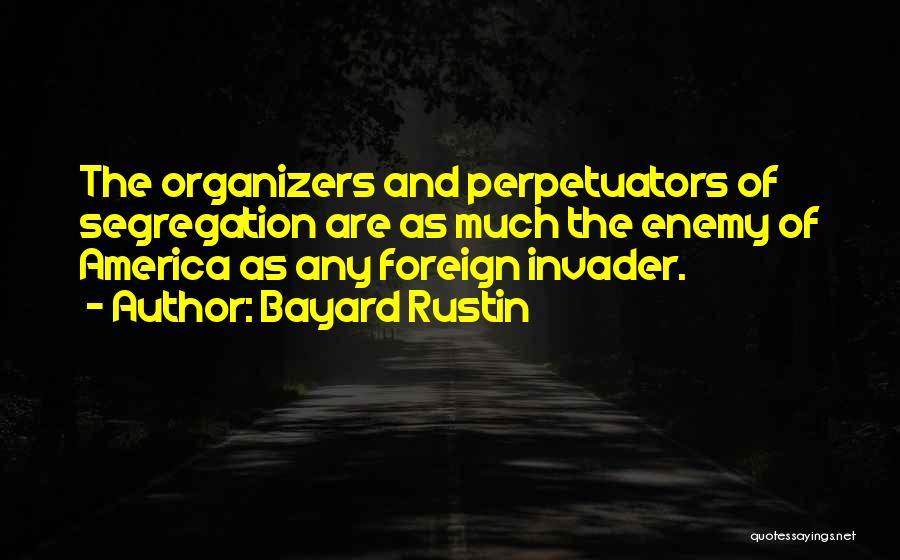 Organizers Quotes By Bayard Rustin