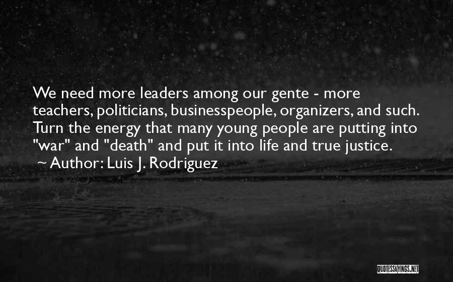Organizers Quotes By Luis J. Rodriguez