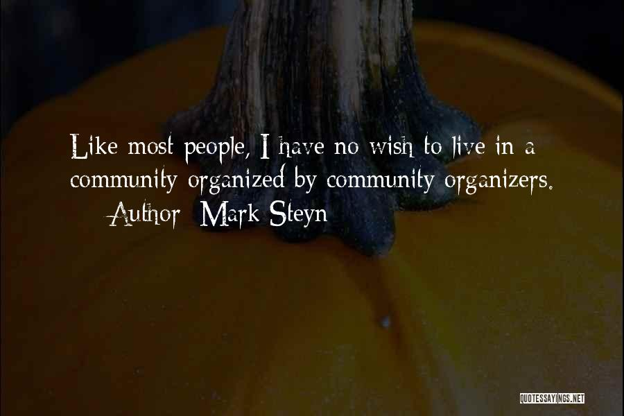 Organizers Quotes By Mark Steyn
