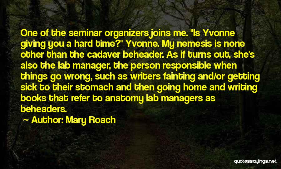 Organizers Quotes By Mary Roach