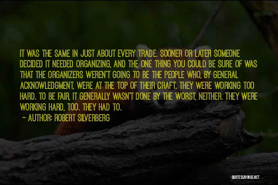 Organizers Quotes By Robert Silverberg