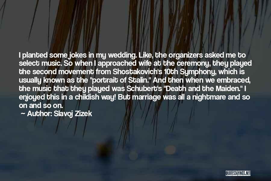 Organizers Quotes By Slavoj Zizek