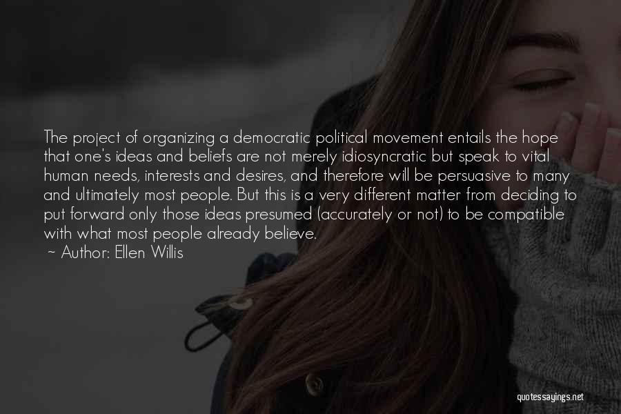 Organizing Ideas Quotes By Ellen Willis