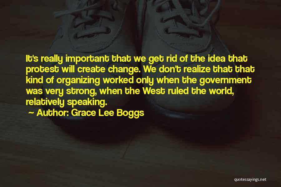 Organizing Ideas Quotes By Grace Lee Boggs
