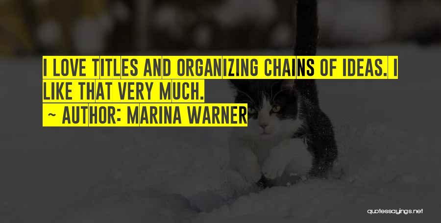 Organizing Ideas Quotes By Marina Warner