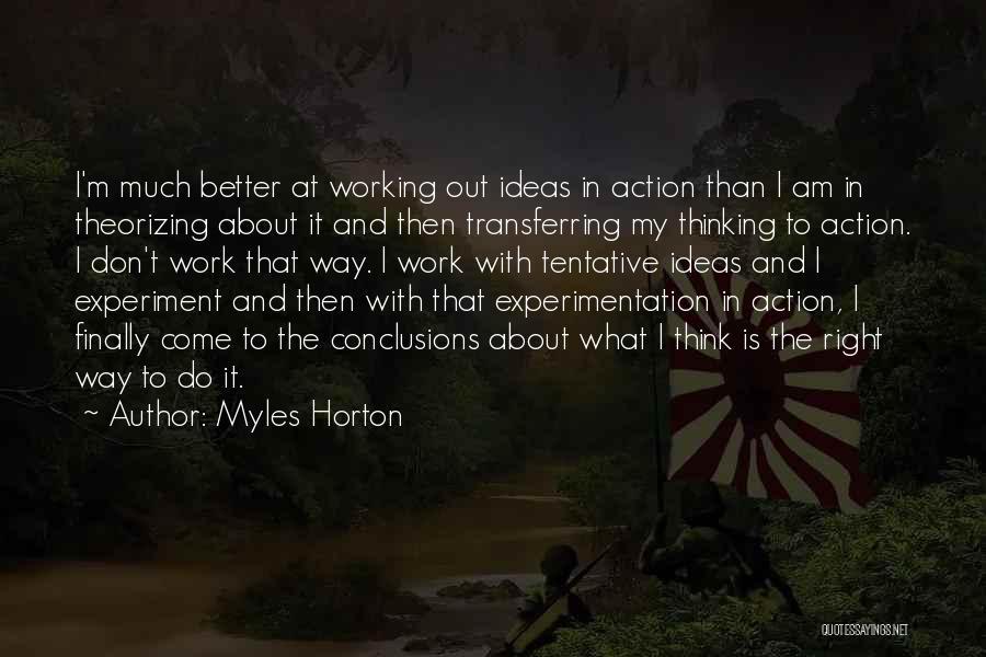 Organizing Ideas Quotes By Myles Horton