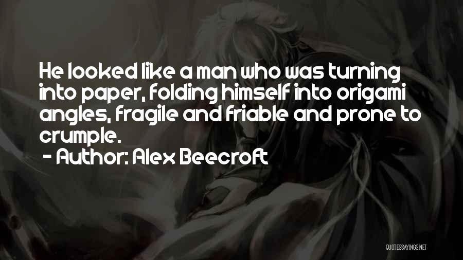 Origami Quotes By Alex Beecroft