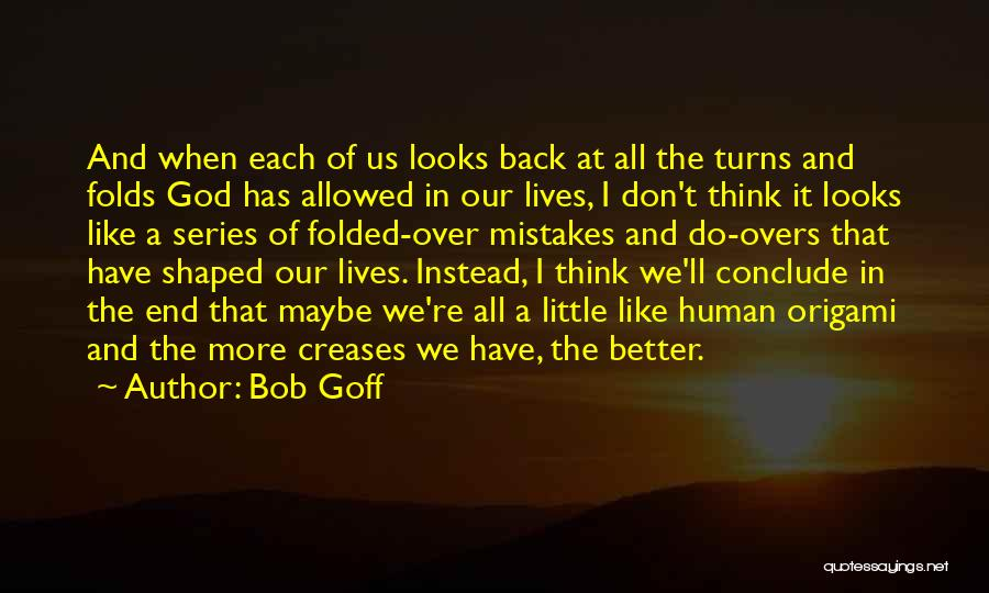 Origami Quotes By Bob Goff