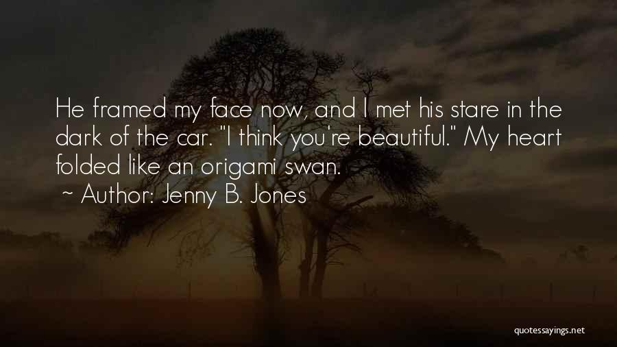 Origami Quotes By Jenny B. Jones