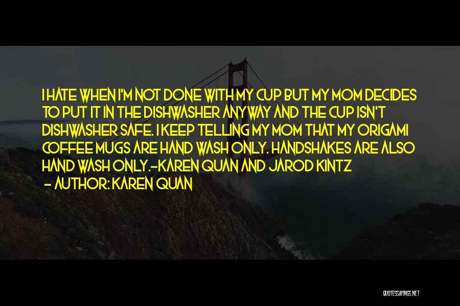 Origami Quotes By Karen Quan