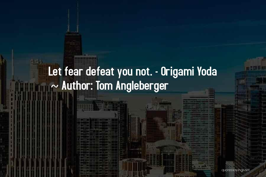 Origami Quotes By Tom Angleberger