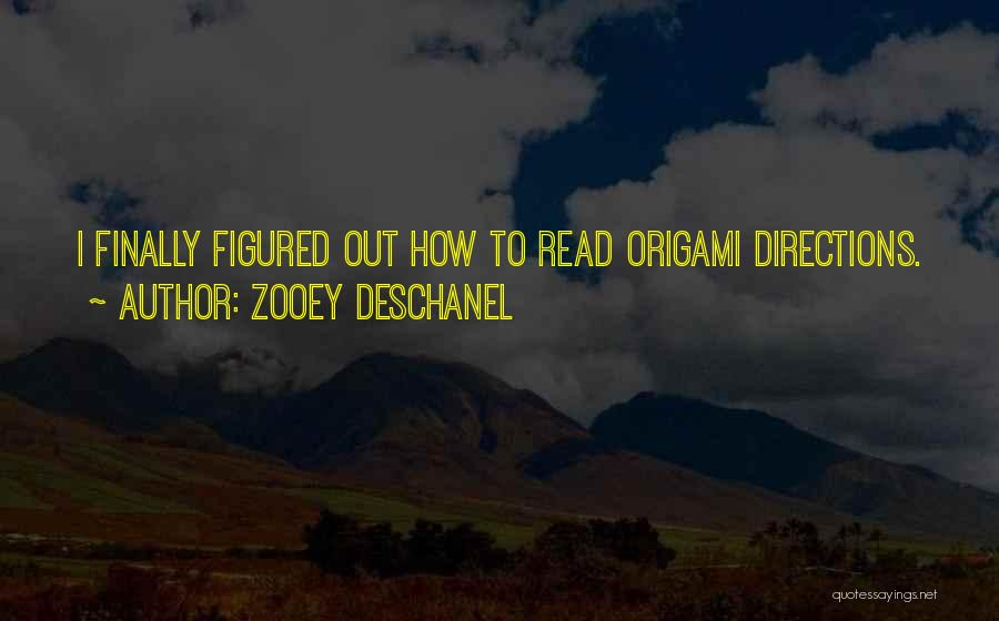 Origami Quotes By Zooey Deschanel