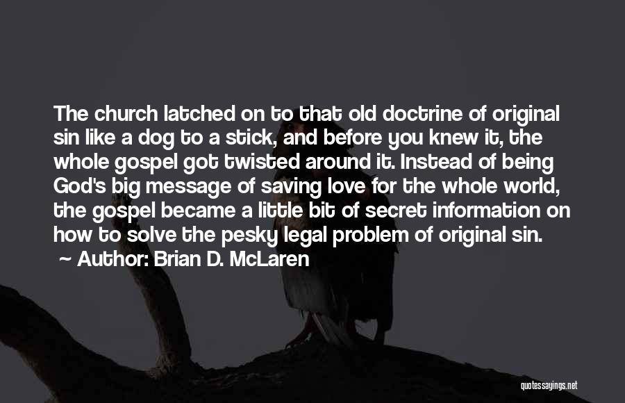 Original Love Quotes By Brian D. McLaren