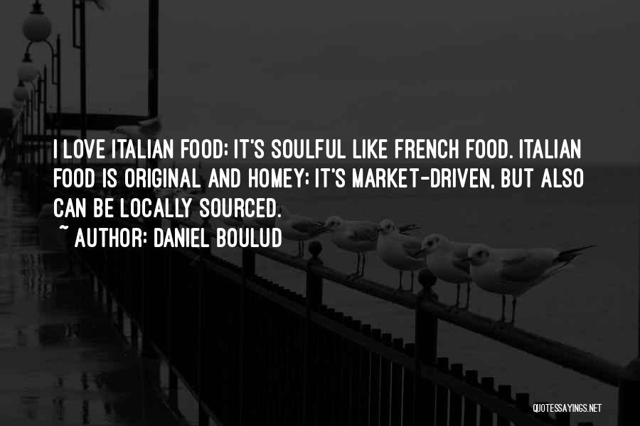 Original Love Quotes By Daniel Boulud