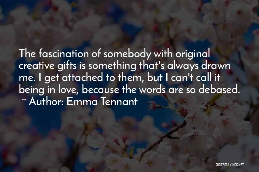 Original Love Quotes By Emma Tennant