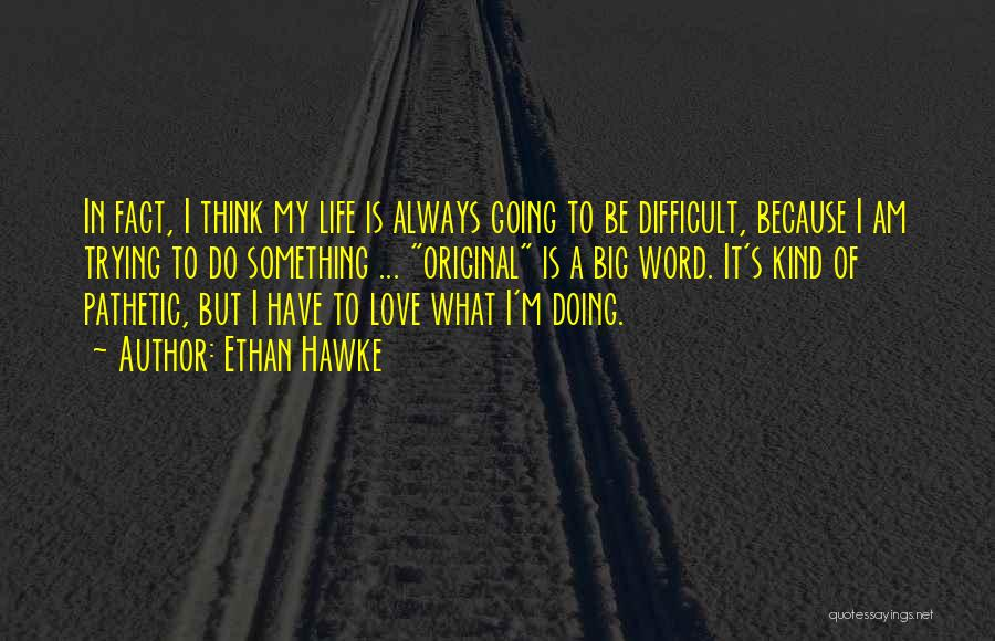 Original Love Quotes By Ethan Hawke