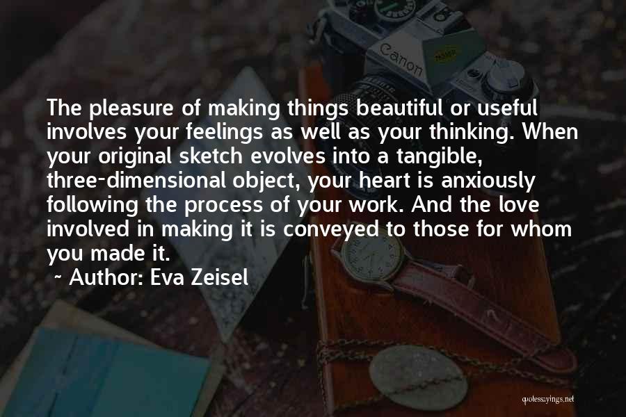 Original Love Quotes By Eva Zeisel