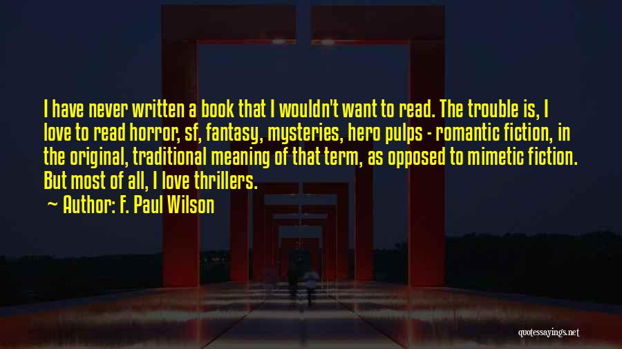 Original Love Quotes By F. Paul Wilson