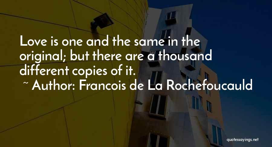 Original Love Quotes By Francois De La Rochefoucauld