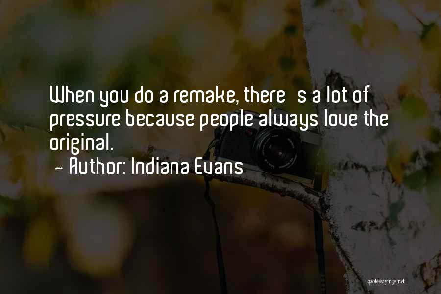 Original Love Quotes By Indiana Evans