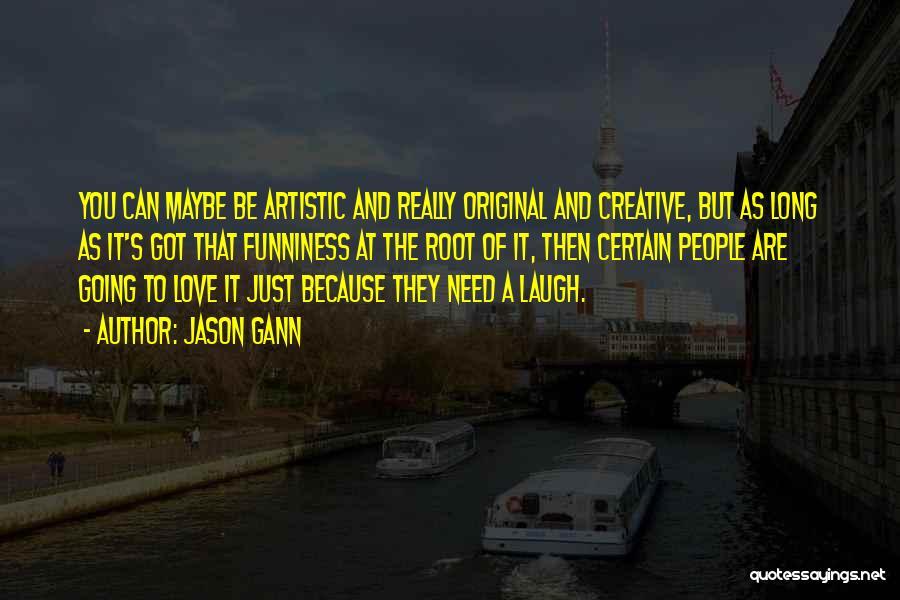 Original Love Quotes By Jason Gann